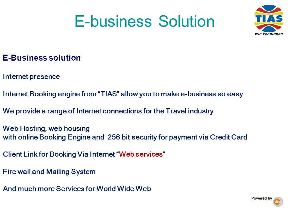 E-Business solution Internet presence Internet Booking engine from TIAS allow you to make e-business so easy We provide a range of Internet connection