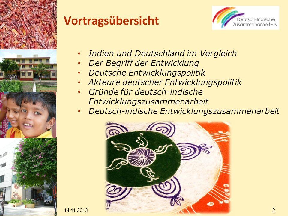14.11.2013 23 Deutsch-indische Entwicklungszusammenarbeit Wasser Akzentverschiebung hin zur nachhaltigen Bewässerung in der Landwirtschaft, um Wachstumspotenziale (extrem) armer und benachteiligter Bevölkerungsgruppen zu erschließen.