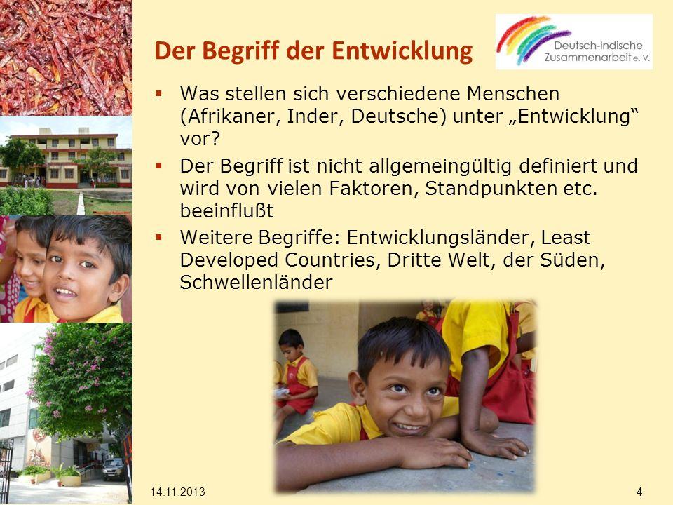 14.11.2013 15 Trotz wirtschaftlicher Fortschritte und Fortschritte in der Bekämpfung des Hungers sowie endemischer Krankheiten weiterhin Probleme mit gravierender Disparitäten Indien ist nur 134.