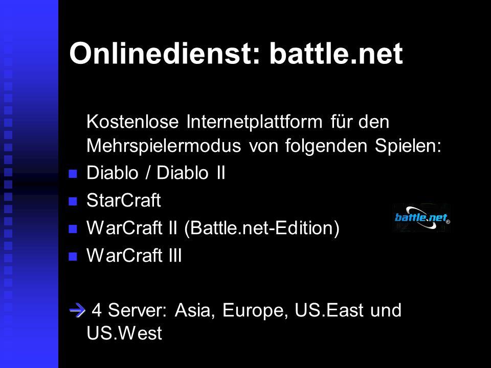Onlinedienst: battle.net Kostenlose Internetplattform für den Mehrspielermodus von folgenden Spielen: Diablo / Diablo II Diablo / Diablo II StarCraft