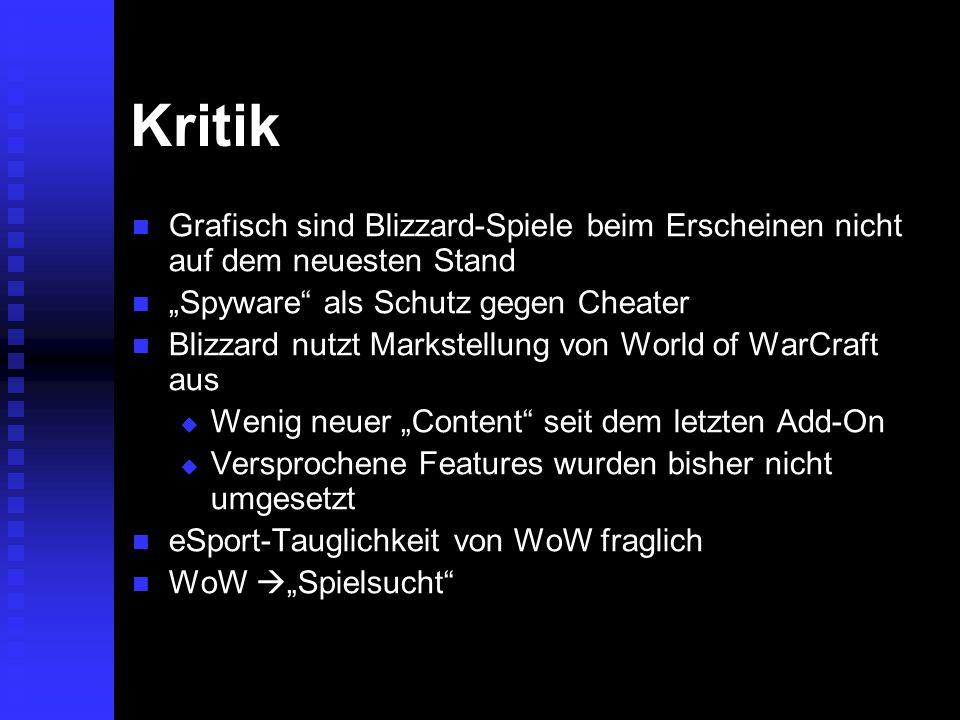 Kritik Grafisch sind Blizzard-Spiele beim Erscheinen nicht auf dem neuesten Stand Grafisch sind Blizzard-Spiele beim Erscheinen nicht auf dem neuesten