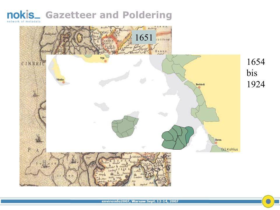 enviroinfo2007, Warsaw Sept. 12-14, 2007 1651 1654 bis 1924 (c) Kohlus Gazetteer and Poldering