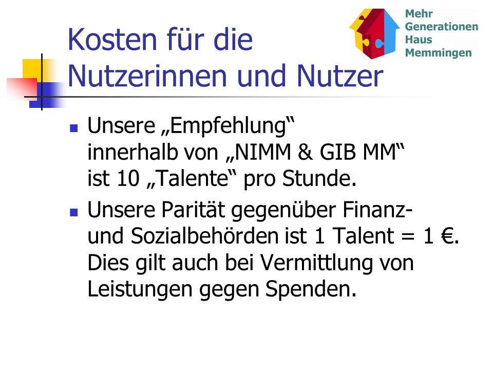 Kosten für die Nutzerinnen und Nutzer Unsere Empfehlung innerhalb von NIMM & GIB MM ist 10 Talente pro Stunde. Unsere Parität gegenüber Finanz- und So