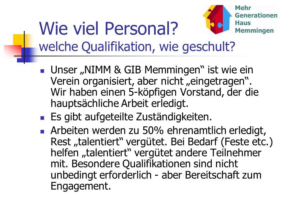 Wie viel Personal? welche Qualifikation, wie geschult? Unser NIMM & GIB Memmingen ist wie ein Verein organisiert, aber nicht eingetragen. Wir haben ei
