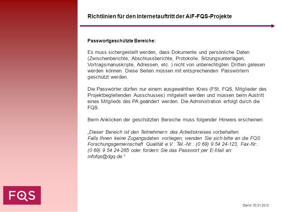 Stand: 30.01.2012 Passwortgeschützte Bereiche: Es muss sichergestellt werden, dass Dokumente und persönliche Daten (Zwischenberichte, Abschlussbericht