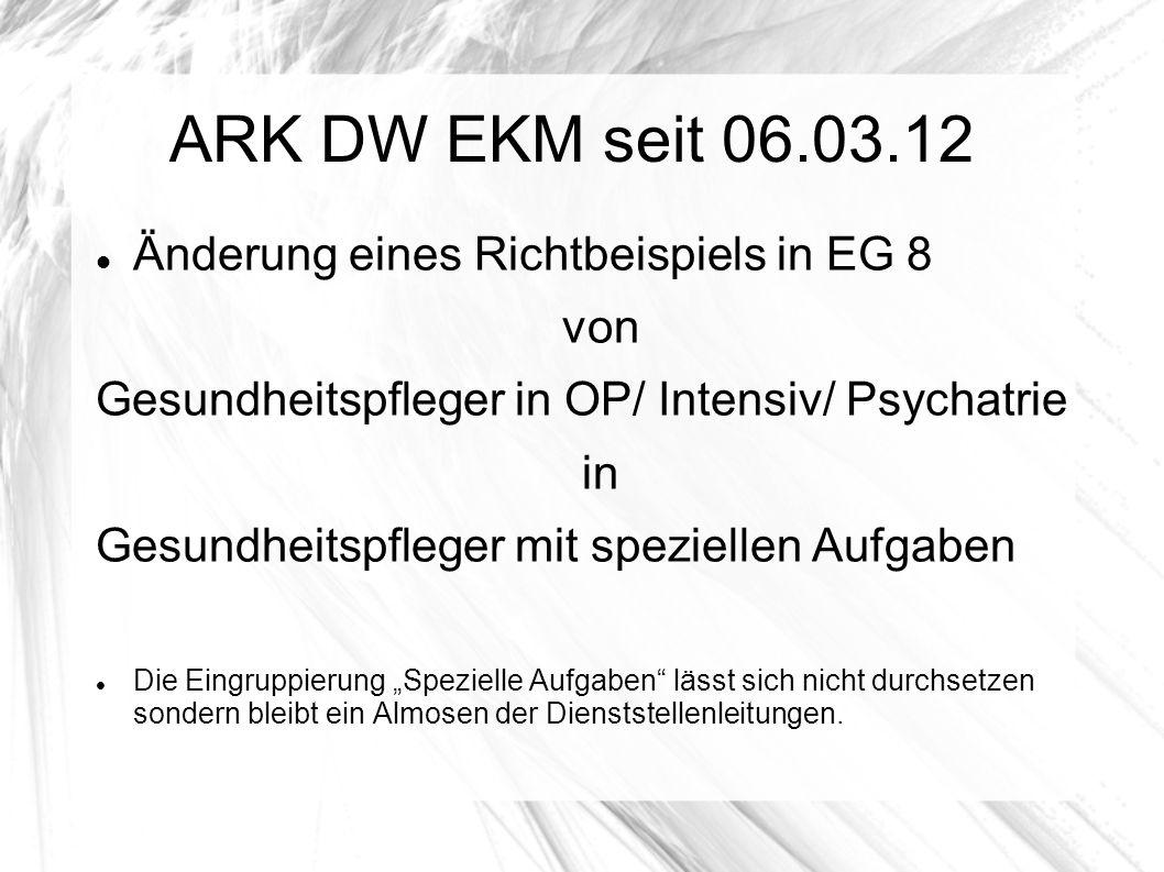 ARK DW EKM seit 06.03.12 Änderung eines Richtbeispiels in EG 8 von Gesundheitspfleger in OP/ Intensiv/ Psychatrie in Gesundheitspfleger mit speziellen