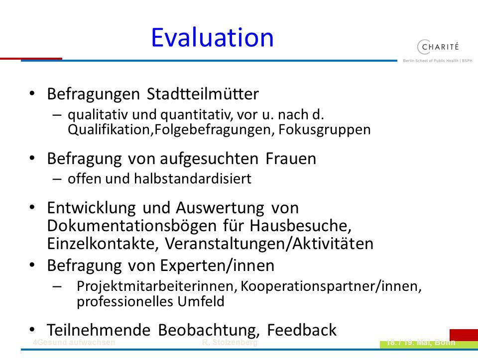 Evaluation Befragungen Stadtteilmütter – qualitativ und quantitativ, vor u. nach d. Qualifikation,Folgebefragungen, Fokusgruppen Befragung von aufgesu