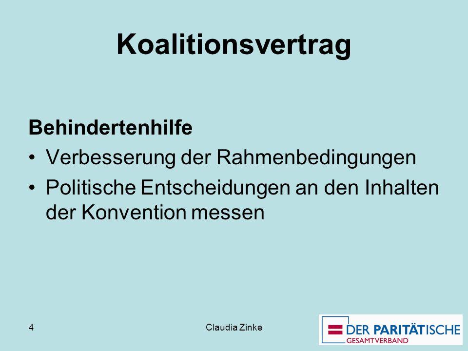 Claudia Zinke 4 Koalitionsvertrag Behindertenhilfe Verbesserung der Rahmenbedingungen Politische Entscheidungen an den Inhalten der Konvention messen