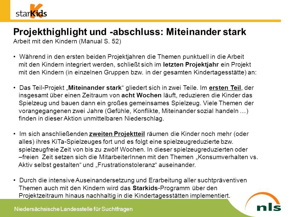 Niedersächsische Landesstelle für Suchtfragen Evaluation Prozess- und Konzeptevaluation Leitfrage: Lässt sich mit StarKids die SP in den Kitas nachhaltig etablieren und implementieren?