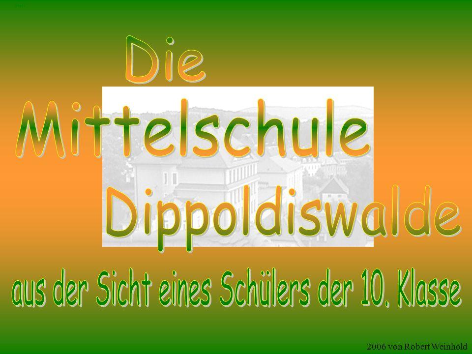 Einführung In dieser Präsentation möchte ich die Mittelschule Dippoldiswalde aus meiner Sicht vorstellen.
