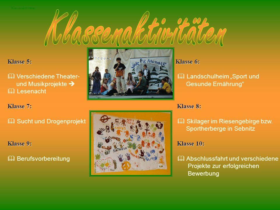Klassenaktivitäten Klasse 5:Klasse 6: Klasse 5: Klasse 6: Verschiedene Theater- Landschulheim Sport und und Musikprojekte Gesunde Ernährung Lesenacht
