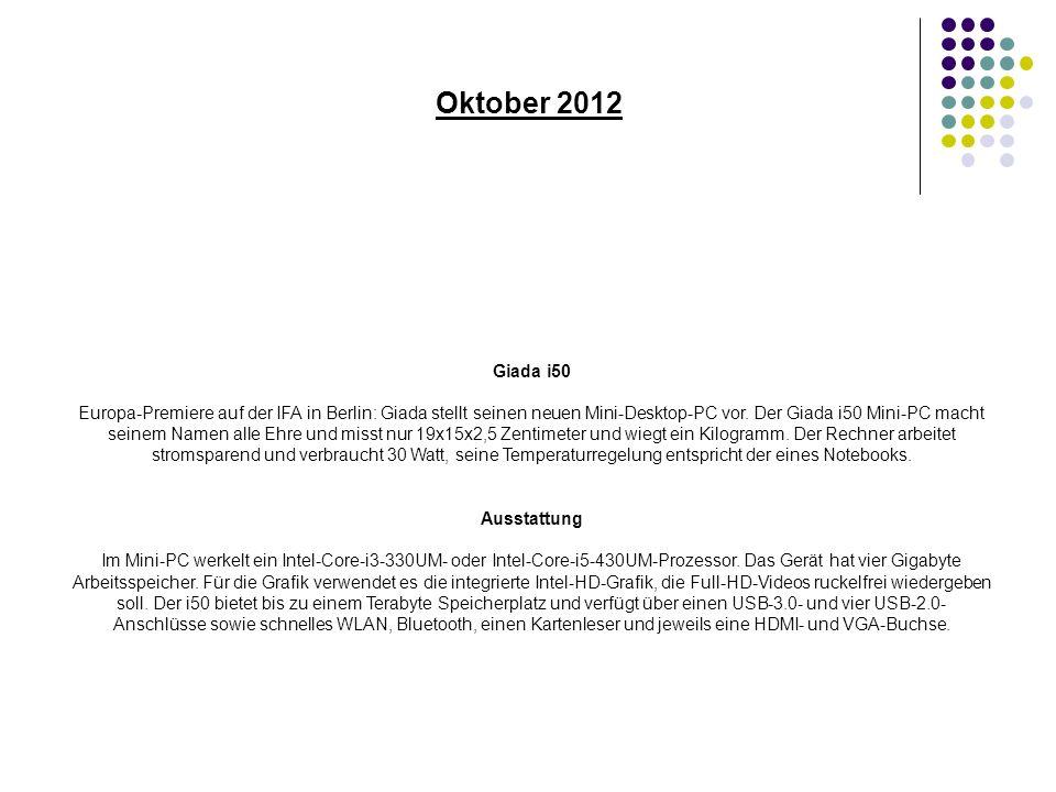 Oktober 2012 Giada i50 Europa-Premiere auf der IFA in Berlin: Giada stellt seinen neuen Mini-Desktop-PC vor.