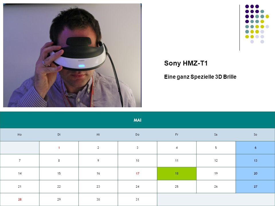Mai 2012 Sony HMZ-T1 Während viele auf Fortschritte bei der 3D-Wiedergabe ohne Brille warten, präsentiert Sony zum Start der IFA 2011 eine 3D-Brille der besonderen Art.