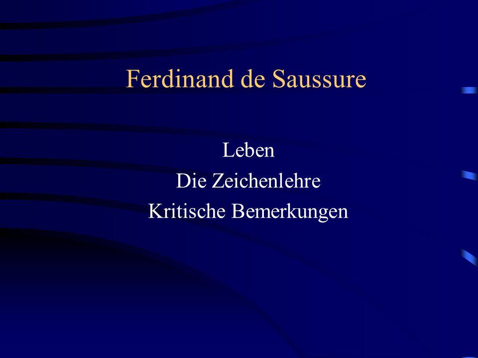 Ferdinand de Saussure Leben Die Zeichenlehre Kritische Bemerkungen
