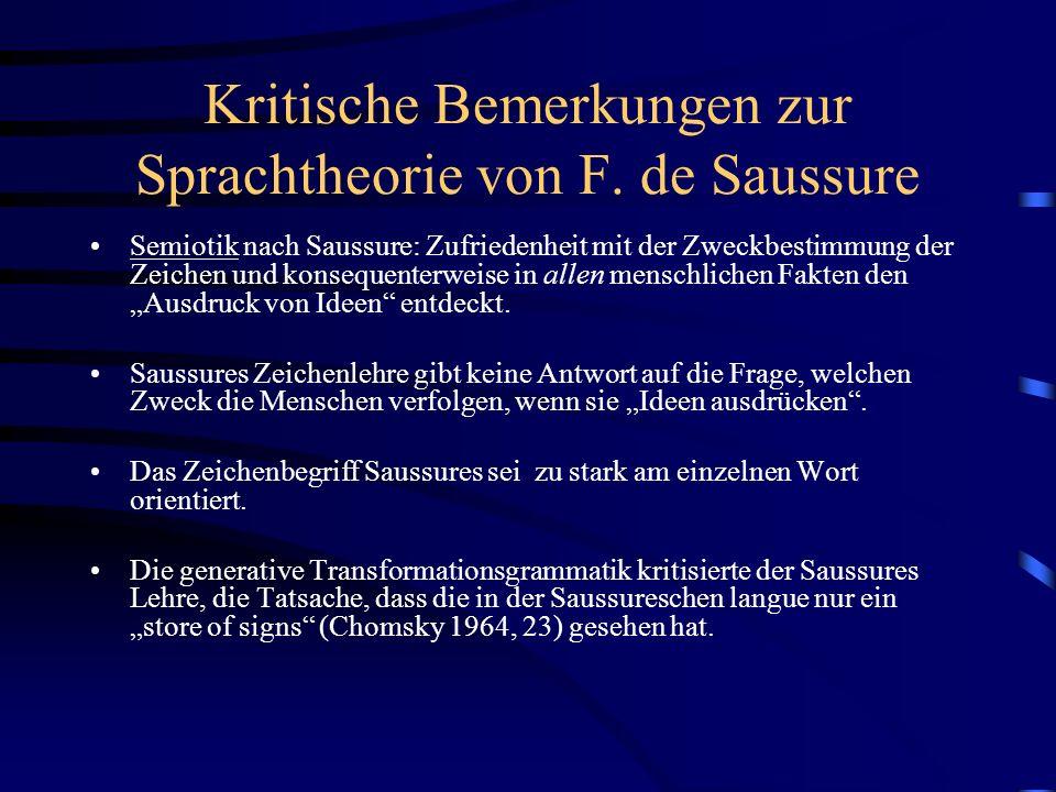Kritische Bemerkungen zur Sprachtheorie von F. de Saussure Semiotik nach Saussure: Zufriedenheit mit der Zweckbestimmung der Zeichen und konsequenterw