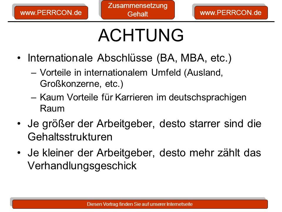 www.PERRCON.de Diesen Vortrag finden Sie auf unserer Internetseite ACHTUNG Internationale Abschlüsse (BA, MBA, etc.) –Vorteile in internationalem Umfe
