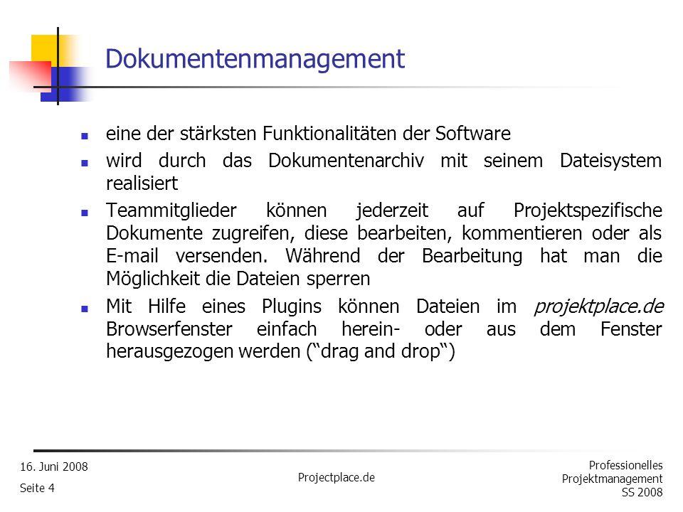 Professionelles Projektmanagement SS 2008 16. Juni 2008 Projectplace.de Seite 3 Architektur Projektleiter Team Internet- Browser