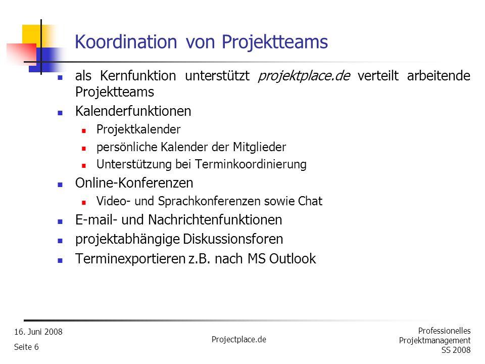 Professionelles Projektmanagement SS 2008 16. Juni 2008 Projectplace.de Seite 5 Dokumentenmanagement (2) andere wichtige bereitgestellte Funktionen si