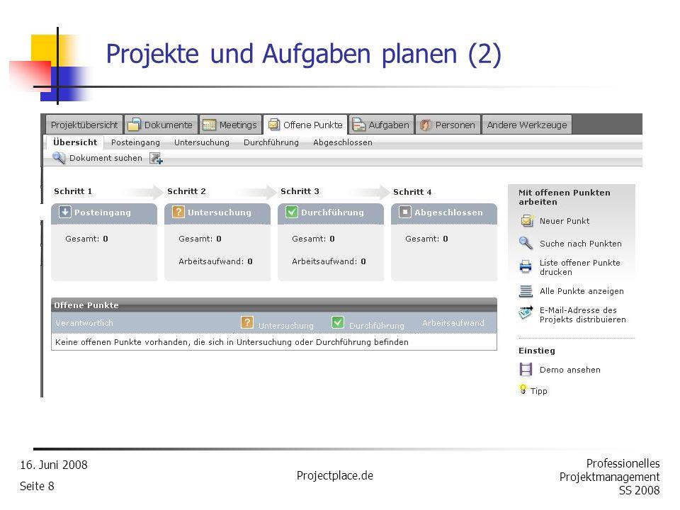 Professionelles Projektmanagement SS 2008 16. Juni 2008 Projectplace.de Seite 7 Projekte und Aufgaben planen es lassen sich Phasen, Meilensteine, Arbe