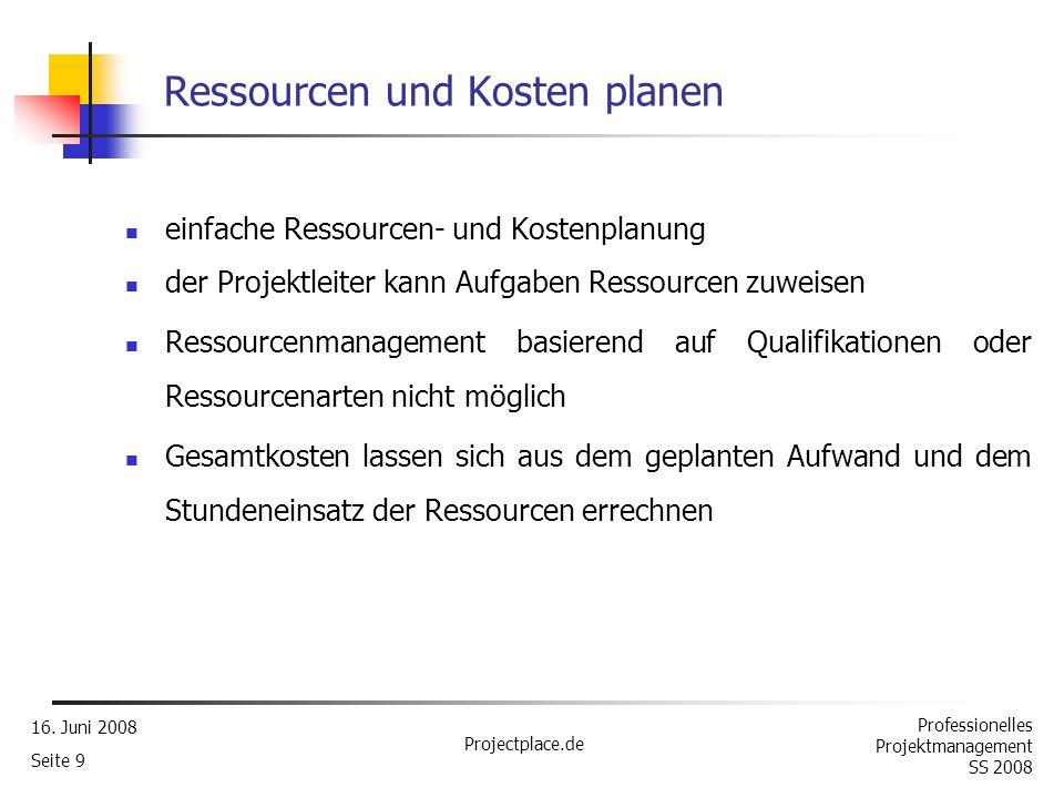Professionelles Projektmanagement SS 2008 16. Juni 2008 Projectplace.de Seite 8 Projekte und Aufgaben planen (2)