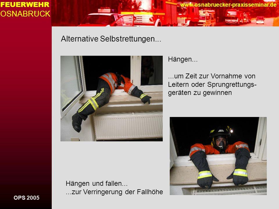 OPS 2005 FEUERWEHR OSNABRUCK E www.osnabruecker-praxisseminar.de Hängen......um Zeit zur Vornahme von Leitern oder Sprungrettungs- geräten zu gewinnen