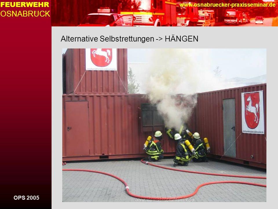 OPS 2005 FEUERWEHR OSNABRUCK E www.osnabruecker-praxisseminar.de Alternative Selbstrettungen -> HÄNGEN