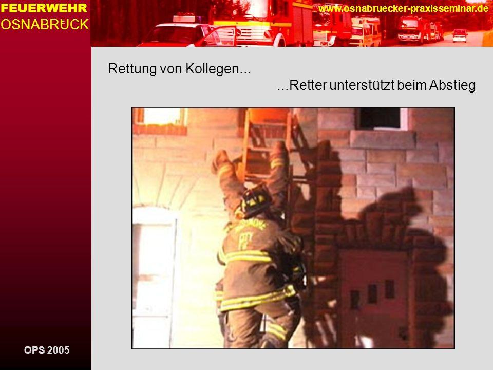 OPS 2005 FEUERWEHR OSNABRUCK E www.osnabruecker-praxisseminar.de Rettung von Kollegen......Retter unterstützt beim Abstieg