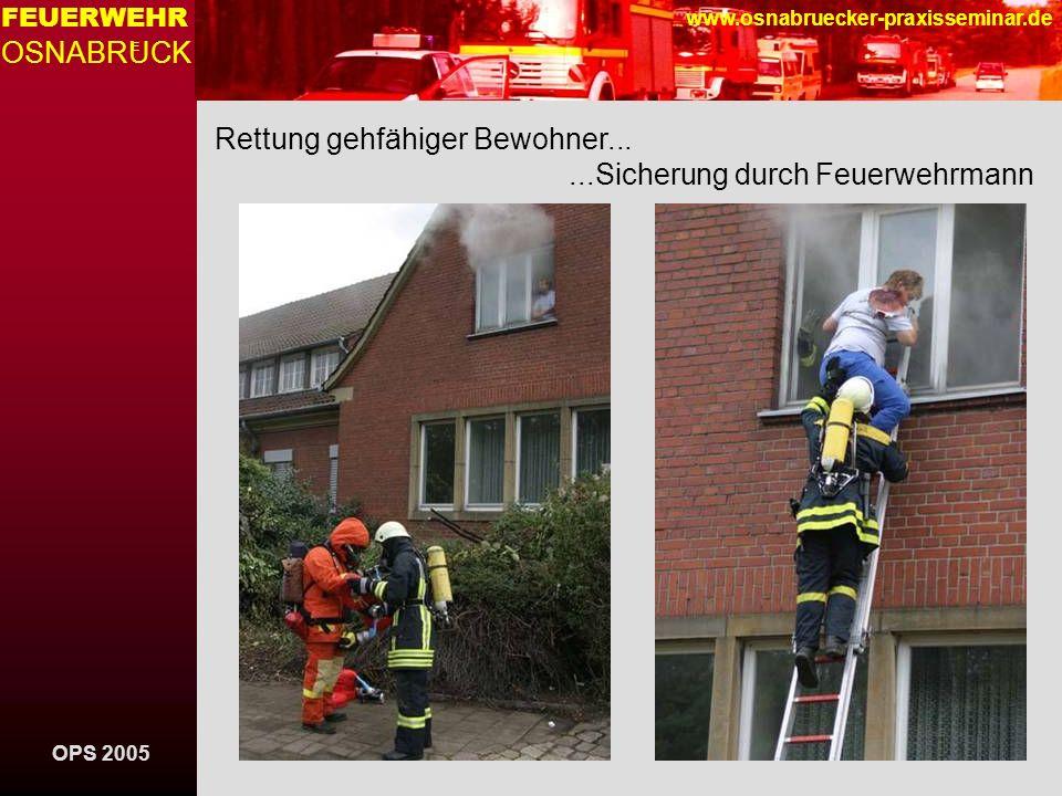 OPS 2005 FEUERWEHR OSNABRUCK E www.osnabruecker-praxisseminar.de Rettung gehfähiger Bewohner......Sicherung mit Leine.