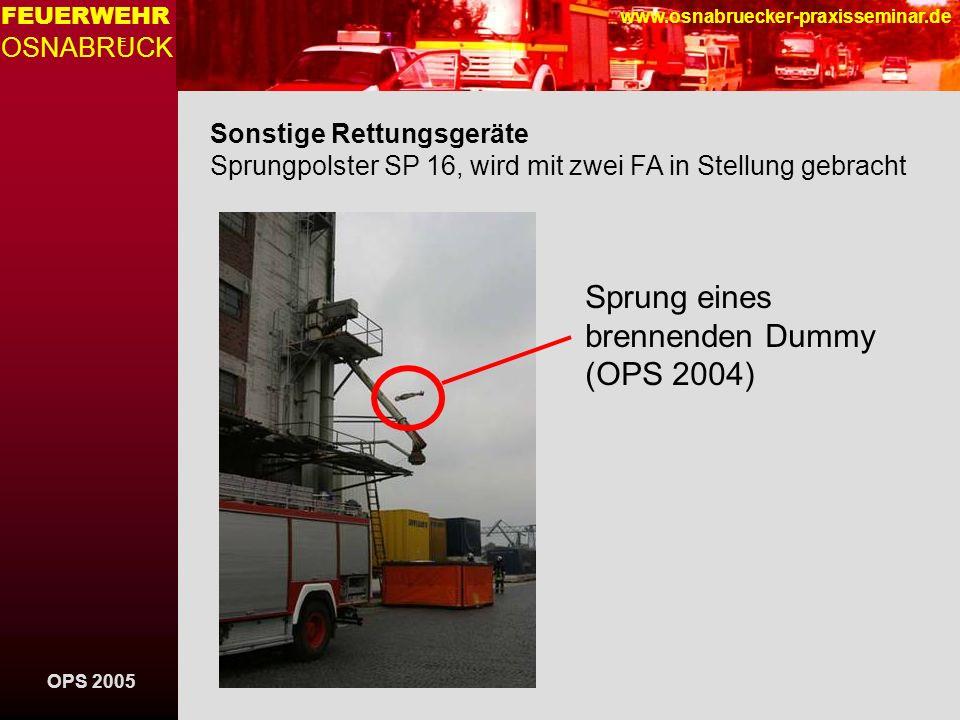 OPS 2005 FEUERWEHR OSNABRUCK E www.osnabruecker-praxisseminar.de Sonstige Rettungsgeräte Sprungpolster SP 16, wird mit zwei FA in Stellung gebracht Sp
