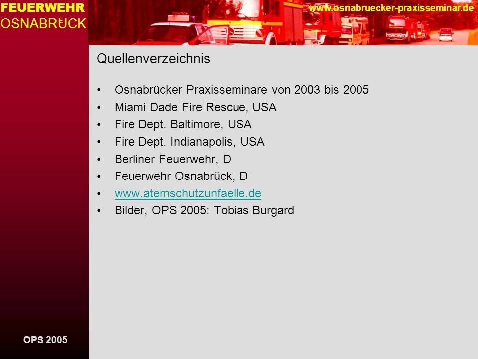 OPS 2005 FEUERWEHR OSNABRUCK E www.osnabruecker-praxisseminar.de Quellenverzeichnis Osnabrücker Praxisseminare von 2003 bis 2005 Miami Dade Fire Rescu