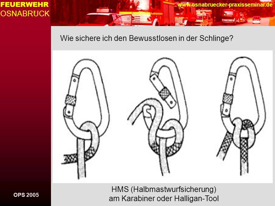OPS 2005 FEUERWEHR OSNABRUCK E www.osnabruecker-praxisseminar.de Sonstige Rettungsgeräte Rettung eines Patienten mit Hilfsmitteln: z.