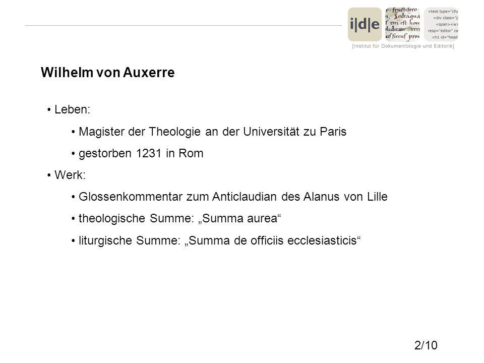 Wilhelm von Auxerre Leben: Magister der Theologie an der Universität zu Paris gestorben 1231 in Rom Werk: Glossenkommentar zum Anticlaudian des Alanus
