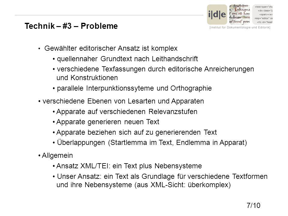 Technik – #3 – Probleme Gewählter editorischer Ansatz ist komplex quellennaher Grundtext nach Leithandschrift verschiedene Texfassungen durch editoris