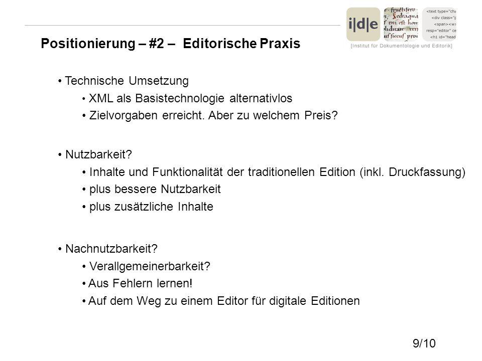 Positionierung – #2 – Editorische Praxis Technische Umsetzung XML als Basistechnologie alternativlos Zielvorgaben erreicht. Aber zu welchem Preis? Nut
