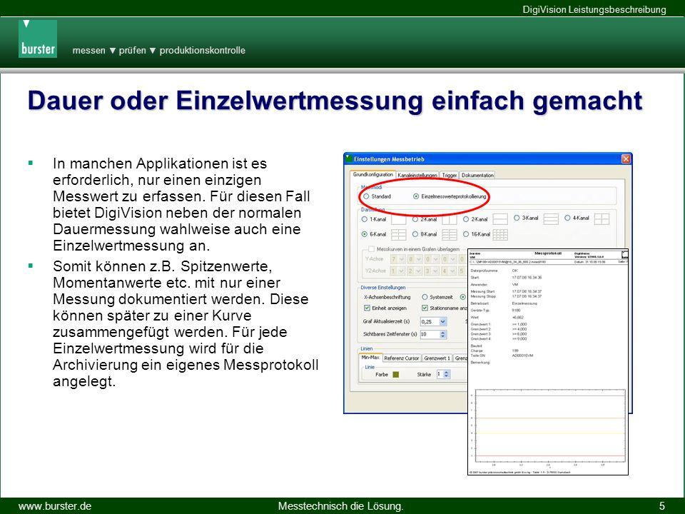 messen prüfen produktionskontrolle Messtechnisch die Lösung.www.burster.de DigiVision Leistungsbeschreibung 14.11.2013 5 Dauer oder Einzelwertmessung