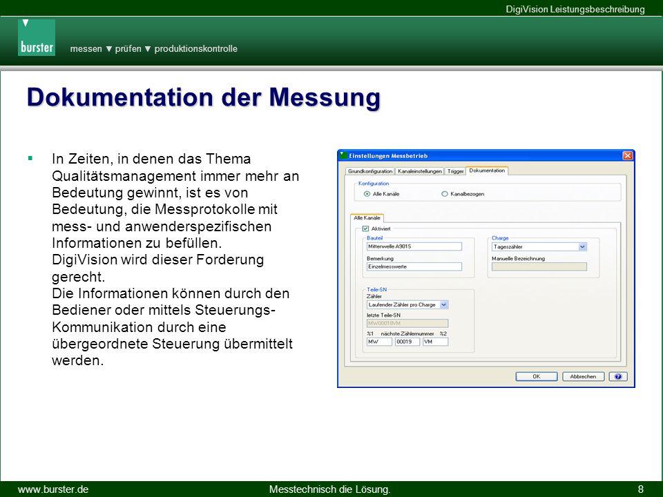 messen prüfen produktionskontrolle Messtechnisch die Lösung.www.burster.de DigiVision Leistungsbeschreibung 14.11.2013 8 Dokumentation der Messung In