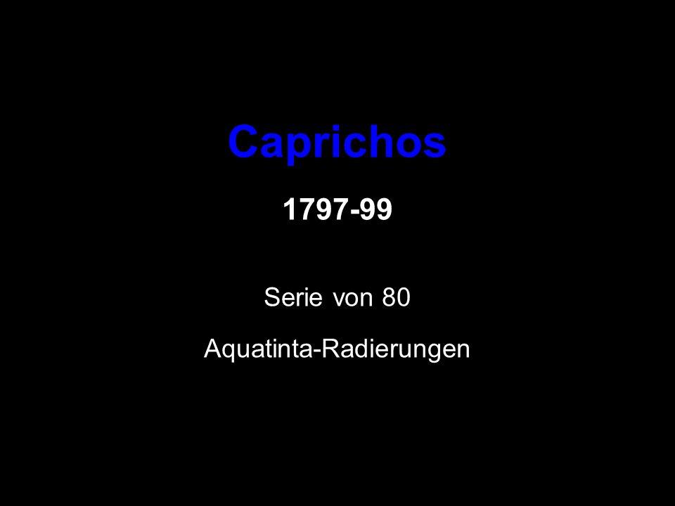 Caprichos 1797-99 Serie von 80 Aquatinta-Radierungen