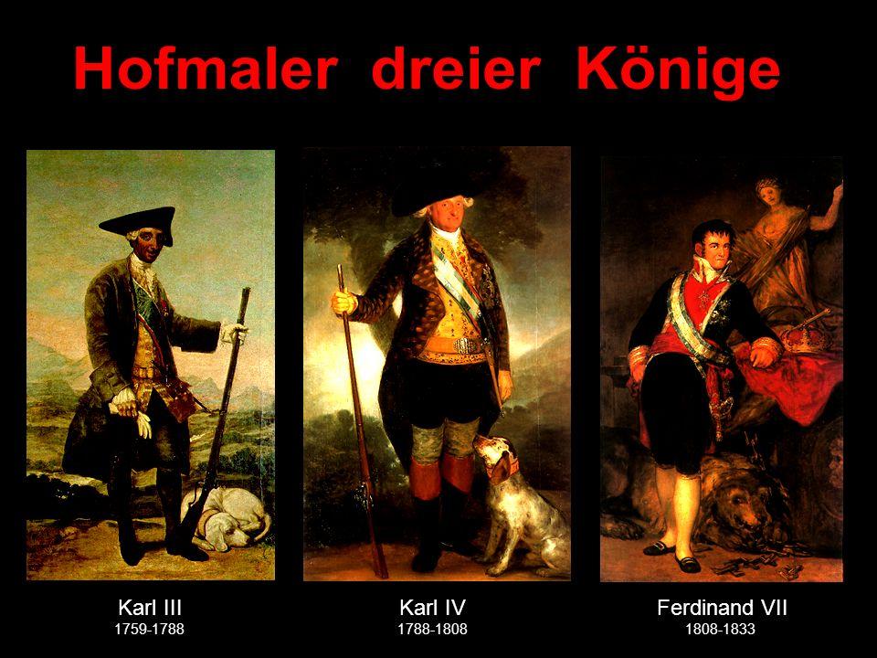 Karl III Karl IV Ferdinand VII 1759-1788 1788-1808 1808-1833