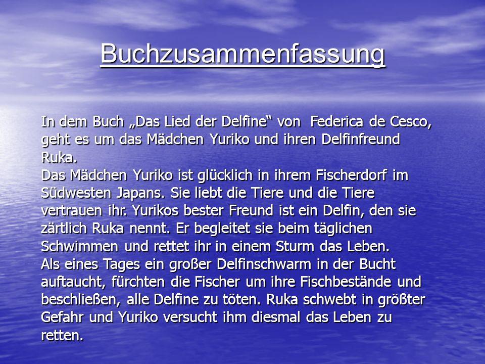 Buchzusammenfassung In dem Buch Das Lied der Delfine von Federica de Cesco, geht es um das Mädchen Yuriko und ihren Delfinfreund Ruka. Das Mädchen Yur