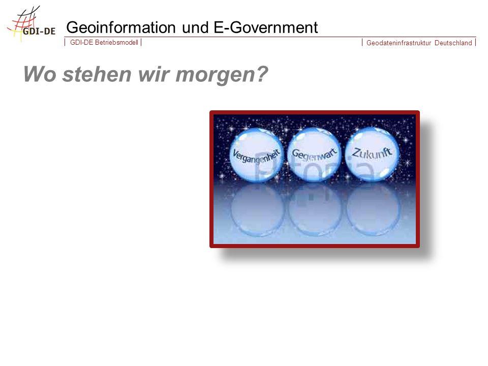 Geodateninfrastruktur Deutschland GDI-DE Betriebsmodell Wo stehen wir morgen.