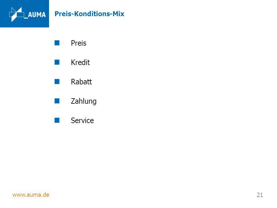 www.auma.de 21 Preis-Konditions-Mix Preis Kredit Rabatt Zahlung Service