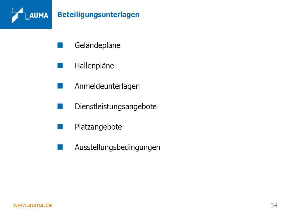 www.auma.de 34 Beteiligungsunterlagen Geländepläne Hallenpläne Anmeldeunterlagen Dienstleistungsangebote Platzangebote Ausstellungsbedingungen