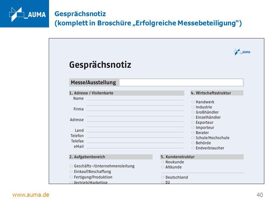 www.auma.de 40 Gesprächsnotiz (komplett in Broschüre Erfolgreiche Messebeteiligung)