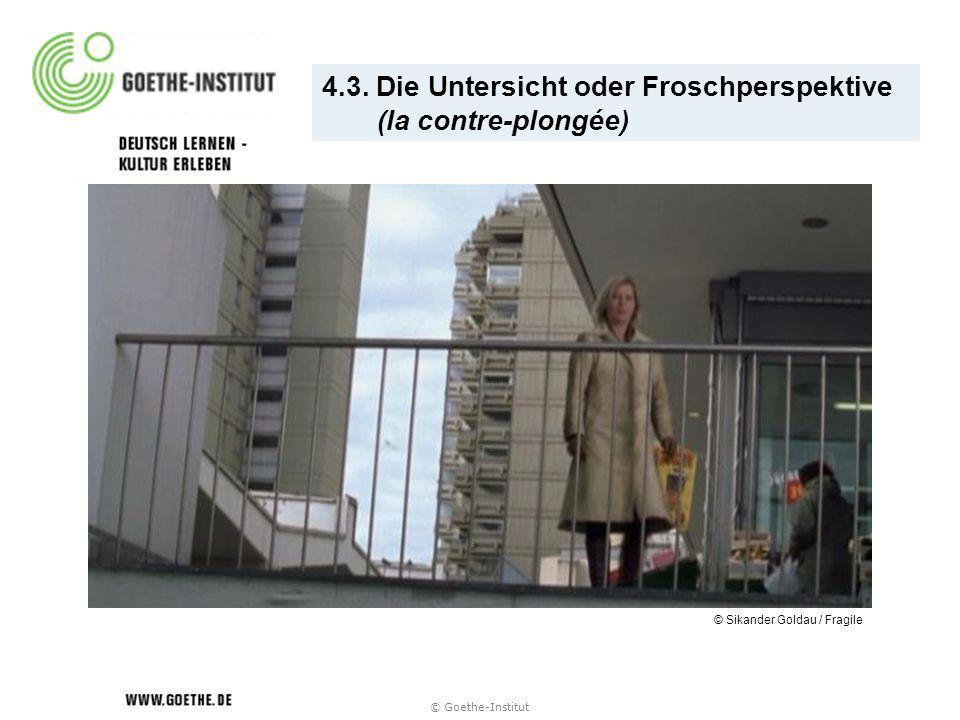 © Goethe-Institut 4.3. Die Untersicht oder Froschperspektive (la contre-plongée) © Sikander Goldau / Fragile
