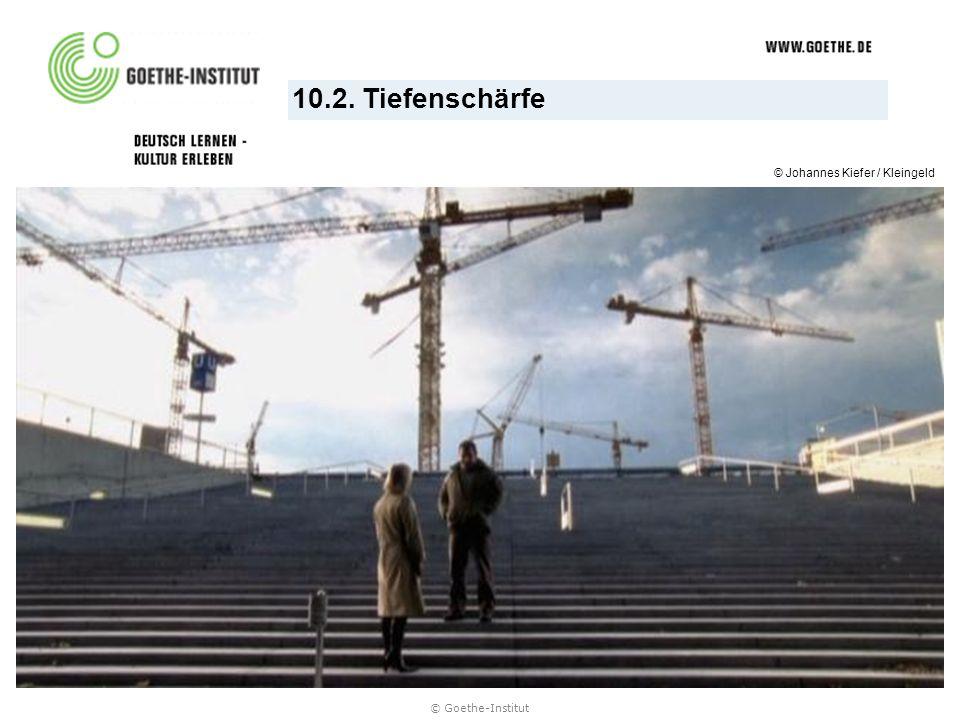 © Goethe-Institut 10.2. Tiefenschärfe © Johannes Kiefer / Kleingeld