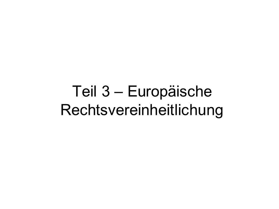 Teil 3 – Europäische Rechtsvereinheitlichung