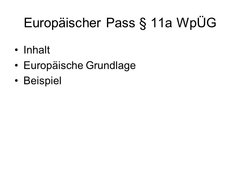 Europäischer Pass § 11a WpÜG Inhalt Europäische Grundlage Beispiel