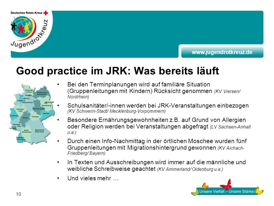 www.jugendrotkreuz.de 10 Good practice im JRK: Was bereits läuft Bei den Terminplanungen wird auf familiäre Situation (Gruppenleitungen mit Kindern) R