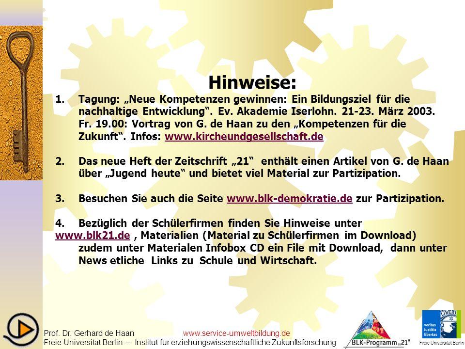 Hinweise: 1.Tagung: Neue Kompetenzen gewinnen: Ein Bildungsziel für die nachhaltige Entwicklung. Ev. Akademie Iserlohn. 21-23. März 2003. Fr. 19.00: V