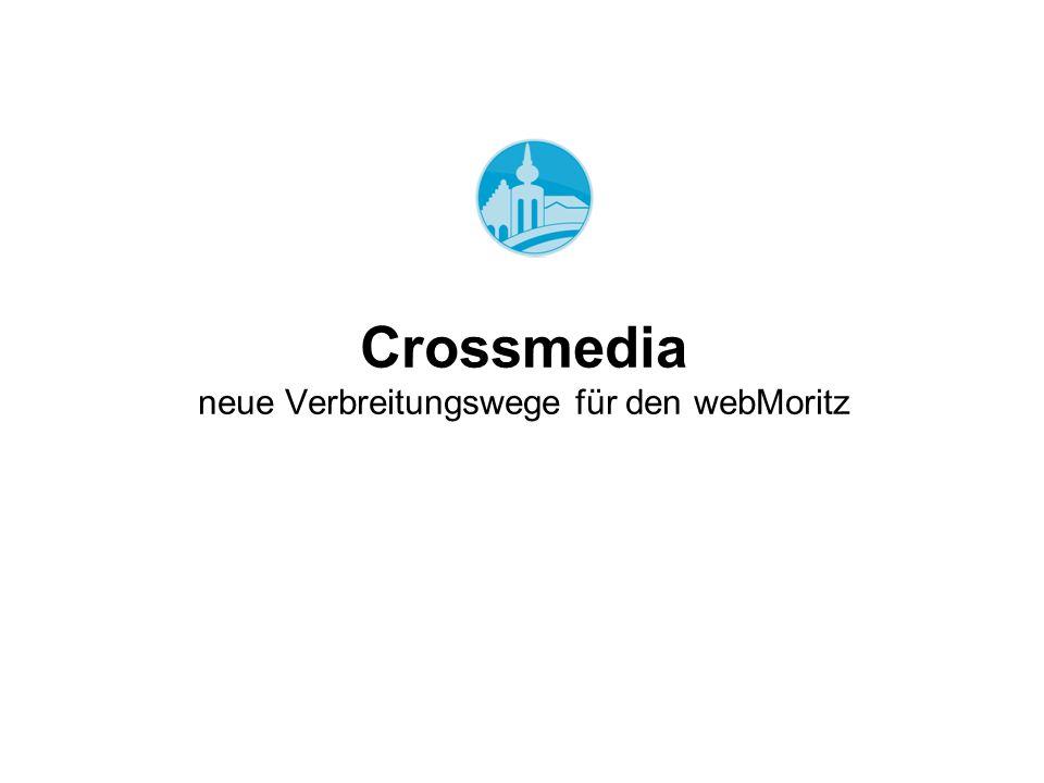 Crossmedia neue Verbreitungswege für den webMoritz